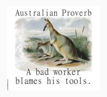 A Bad Worker Blames - Australian Proverb One Piece - Short Sleeve