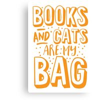 BOOKS AND CATS are my BAG Canvas Print