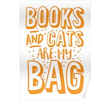 BOOKS AND CATS are my BAG Poster