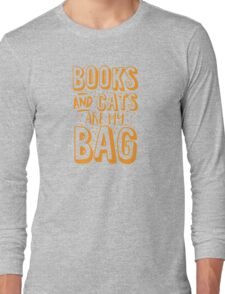 BOOKS AND CATS are my BAG Long Sleeve T-Shirt