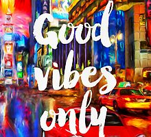 Good vibes only New York C by Pranatheory
