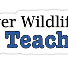 Discover Wildlife. Be A Teacher. Sticker