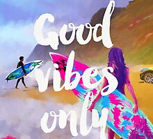Good vibes only fresh surfers by Pranatheory