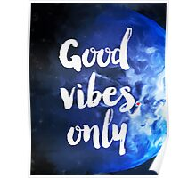 Good vibes only Earth Poster
