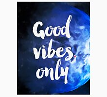 Good vibes only Earth Unisex T-Shirt