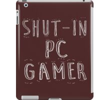 Shut-in pc gamer iPad Case/Skin