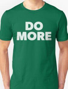 DO MORE - white on black Unisex T-Shirt