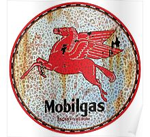Vintage Mobil Gas and Oil sign rusty as heck Poster