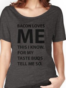 Bacon Loves Me This I Know Women's Relaxed Fit T-Shirt