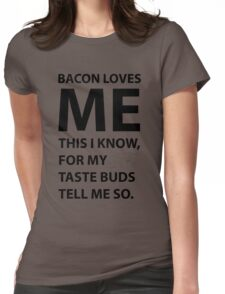 Bacon Loves Me This I Know Womens Fitted T-Shirt