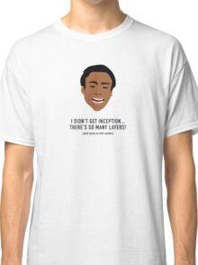 I Didn't Get Inception! Classic T-Shirt