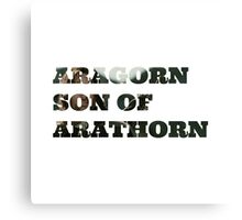 Aragorn son of Arathorn Canvas Print
