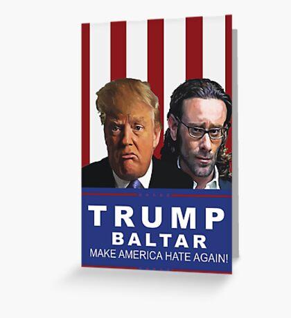 Trump - Baltar : Make America Hate Again! Greeting Card