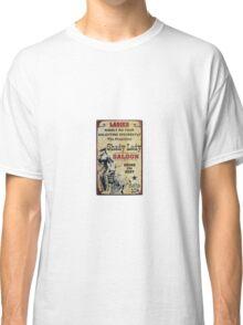 Shady Lady Saloon Classic T-Shirt