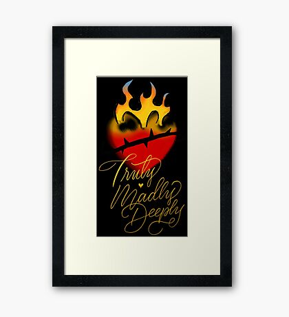 Truly, Madly, Deeply (flaming heart) Framed Print