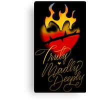 Truly, Madly, Deeply (flaming heart) Canvas Print