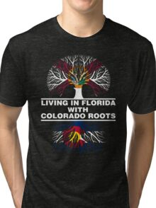 LIVING IN FLORIDA WITH COLORADO ROOTS Tri-blend T-Shirt