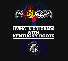 LIVING IN COLORADO WITH KENTUCKY ROOTS Unisex T-Shirt
