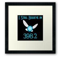 I still believe in 398.2 Framed Print