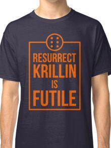 Futile resurrection Classic T-Shirt