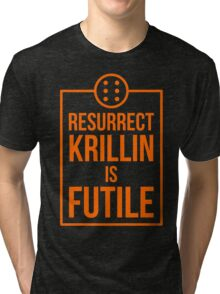 Futile resurrection Tri-blend T-Shirt