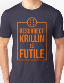 Futile resurrection T-Shirt