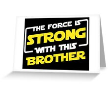Force Brother Greeting Card