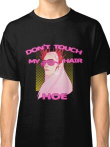 THRANDUIL-DON'T TOUCH MY HAIR HOE Classic T-Shirt