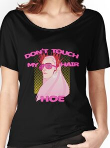 THRANDUIL-DON'T TOUCH MY HAIR HOE Women's Relaxed Fit T-Shirt