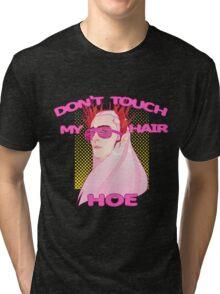 THRANDUIL-DON'T TOUCH MY HAIR HOE Tri-blend T-Shirt