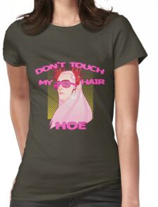 THRANDUIL-DON'T TOUCH MY HAIR HOE Womens Fitted T-Shirt