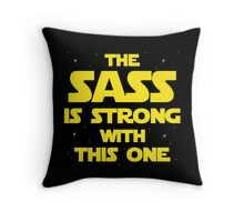 The Sass is Strong Throw Pillow