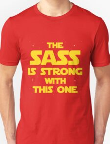 The Sass is Strong T-Shirt