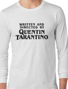 Written and directed by Quentin Tarantino Long Sleeve T-Shirt