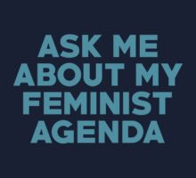 Ask Me About My Feminist Agenda Kids Tee