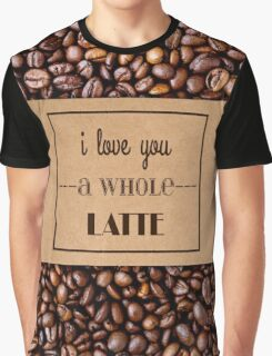 """""""I Love You a Whole Latte"""" Coffee Sleeve & Beans Graphic T-Shirt"""