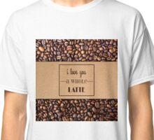 """I Love You a Whole Latte"" Coffee Sleeve & Beans Classic T-Shirt"