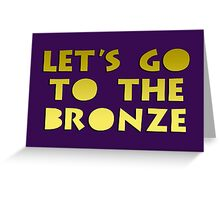 Let's go to the Bronze Greeting Card