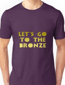 Let's go to the Bronze Unisex T-Shirt