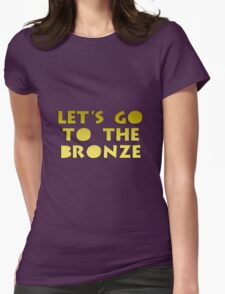 Let's go to the Bronze Womens Fitted T-Shirt