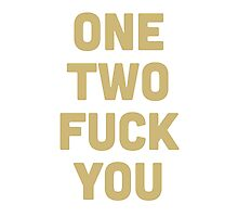 One, two.. fuck you! Photographic Print