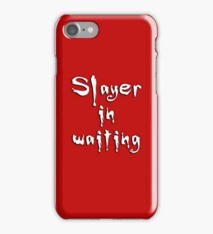 Slayer in waiting iPhone Case/Skin