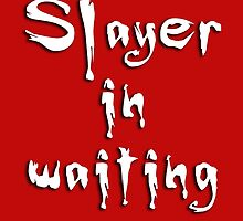 Slayer in waiting by fashprints