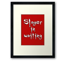 Slayer in waiting Framed Print