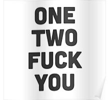 One, two.. fuck you! Poster