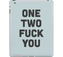 One, two.. fuck you! iPad Case/Skin