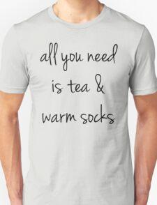 All you need is tea & warm socks Unisex T-Shirt