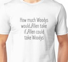 Woody Allen Joke Funny Saying Unisex T-Shirt