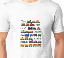 Too Many Trains - Black Lettering Unisex T-Shirt