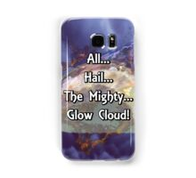 All...Hail...The Mighty... Glow Cloud! Samsung Galaxy Case/Skin